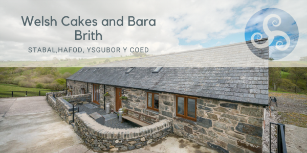 Welsh Cakes and Bara Brith at farm stays near Betws Y Coed