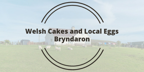 Welsh Cakes and Local Eggs Bryndaron